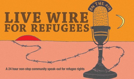 Live Wire for Refugees 24hr speak out at Federation Square starting 12pm Sat Aug 31