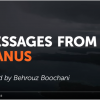 Messages from Manus, Filmed by Behrouz Boochani
